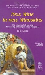 New Wine in new wineskins - The consecrated life and its omgoing challenges since Vatican II