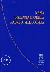 Maria discepola e sorella Madre di Misericordia
