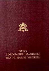 Immagine di Ordo Coronandi Imaginem Beatae Mariae Virginis. Nuova Edizione