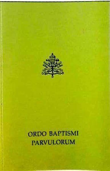 Imagen de Ordo Baptismi Parvulorum Editio Typica Altera, nova impressio 2003