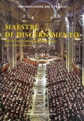 Immagine di Maestri di discernimento - Atti del corso annuale di formazione per i nuovi Vescovi