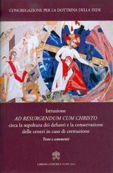 Picture of Istruzione ad Resurgendum cum Christo circa la sepoltura dei defunti e la conservazione delle ceneri in caso di cremazione. Testo e commenti