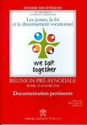 Immagine di Les jeunes, la foi et le discernement des vocations Réunion Pré-synodale Rome, 19-24 mars 2018 Documentation pertinente Synode des Êvêques XV Assemblée Générale ordinaire