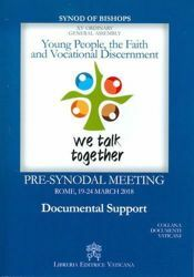 Picture of Young People, the Faith and Vocational Discernment Pre-Synodal Meeting Rome, 19-24 March 2018 Documental Support XV Ordinary General Assembly