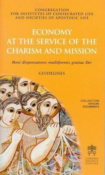 Picture of Economy at the service of the Charism and Mission. Boni dispensatores multiformis gratiae Dei - Guidelines
