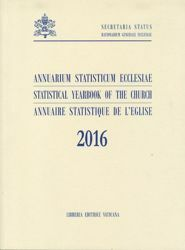 Immagine di Annuarium Statisticum Ecclesiae 2016  / Statistical Yearbook of the Church 2016 / Annuaire Statistique de l' Eglise 2016