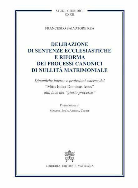 Imagen de Delibazione di sentenze ecclesiastiche e riforma dei processi canonici di nullità matrimoniale.