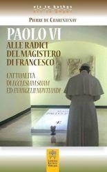Immagine di Paolo VI alle radici del magistero di Francesco. L' attualità di Ecclesiam Suam ed Evangelii Nuntiandi