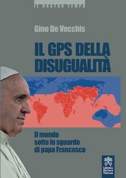 Imagen de Il GPS della disugualità Il mondo sotto lo sguardo di Papa Francesco
