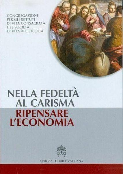 Imagen de Nella Fedeltà al Carisma Ripensare l' Economia
