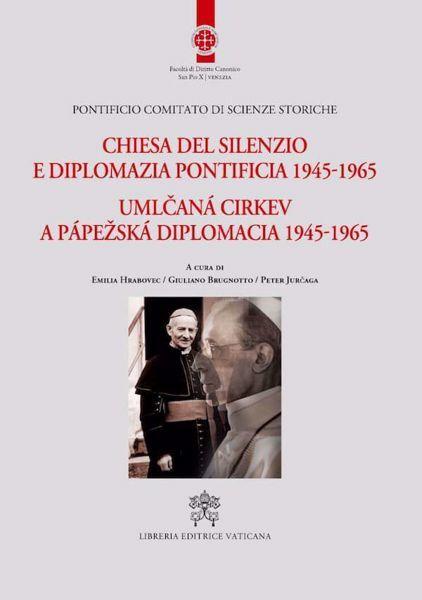Imagen de Chiesa del Silenzio e Diplomazia Pontificia 1945 - 1965