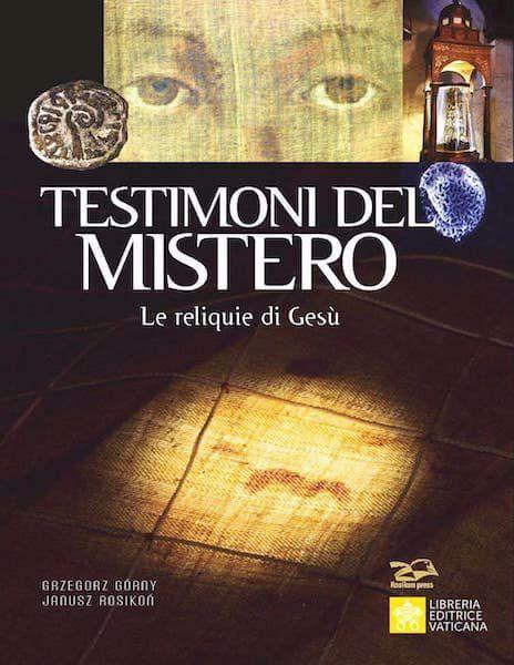 Immagine di Testimoni del Mistero. Le reliquie di Gesù
