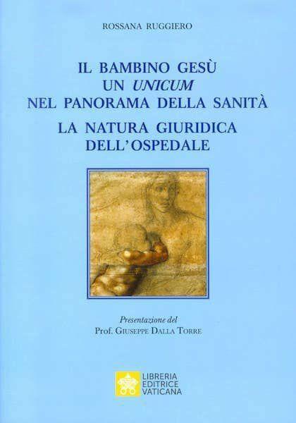 Immagine di Il Bambino Gesù un unicum nel panorama della Sanità. La natura giuridica dell' Ospedale