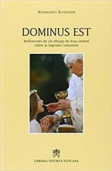 Imagen de Dominus est. Reflexiones de un obispo de Asia central sobre la Sagrada Comunion