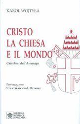 Picture of Cristo la Chiesa e il Mondo Catechesi dell' Areopago