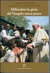 Immagine di Diffondete la gioia del Vangelo senza paura. Viaggio apostolico in Kenia, Uganda e Repubblica Centroafricana