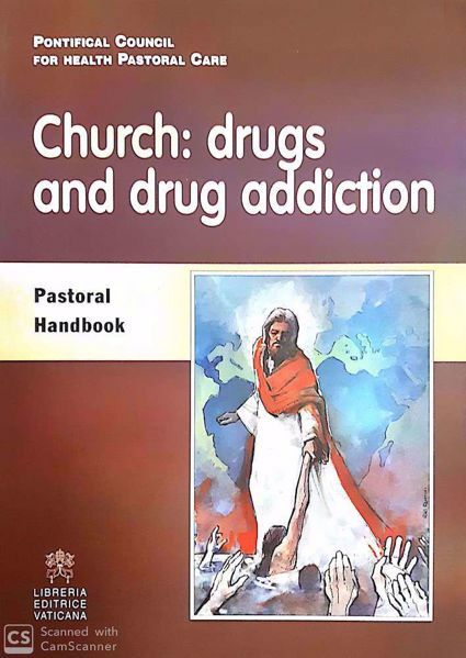 Immagine di Church: drugs and drug addiction Pastoral Handbook Pontificial Council for Hearth Pastoral Care