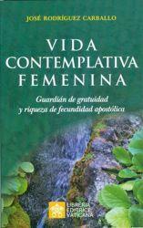 Imagen de Vida Contemplativa Femenina Guardian de gratuidad y riqueza de fecundidad apostolica