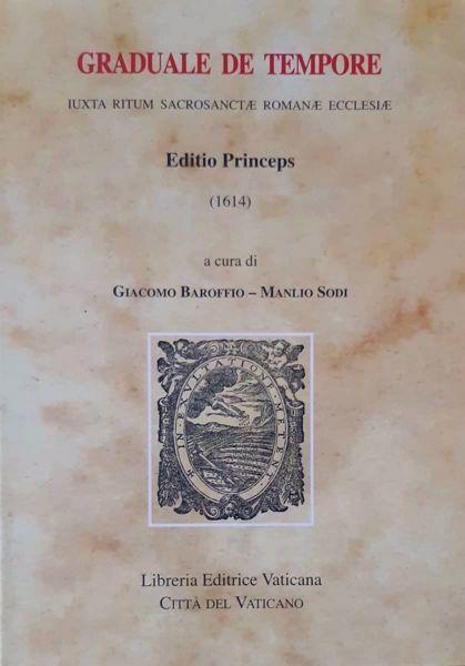 Immagine di Graduale de Tempore iuxta ritum Sacrosantae Romanae Ecclesiae Editio Princeps (1614)