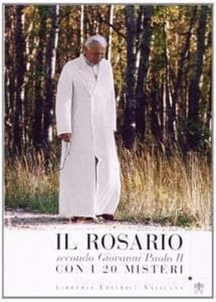 Immagine di Il Rosario secondo Giovanni Paolo II. Con i 20 misteri Preghiere