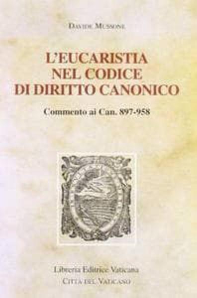Picture of L' Eucaristia nel Codice di Diritto Canonico Davide Mussone Monumenta Studia Instrumenta Liturgica