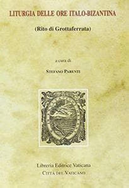 Picture of Liturgia delle Ore italo-bizantina Rito di Grottaferrata