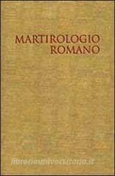 Immagine di Martirologio Romano riformato a norma dei decreti del Concilio Ecumenico Vaticano II e promulgato da Papa Giovanni Paolo II. Edizione Tipica