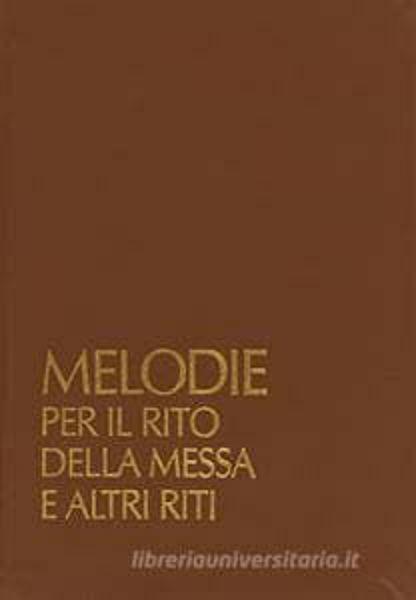 Imagen de Melodie per il rito della Messa ed altri riti. Sussidio musicale per il canto dei ministri in dialogo con l'assemblea + cassetta