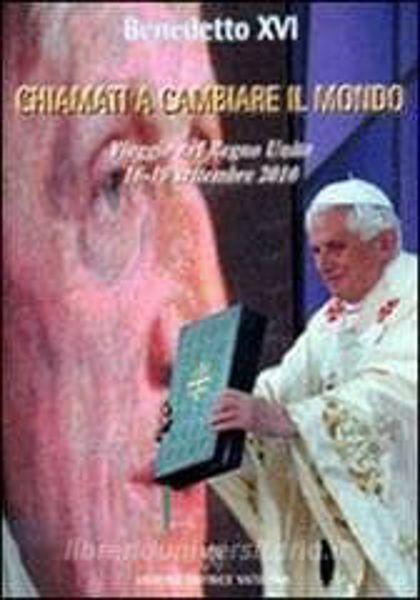 Picture of Chiamati a cambiare il mondo. Il viaggio nel Regno Unito 16-19 settembre 2010