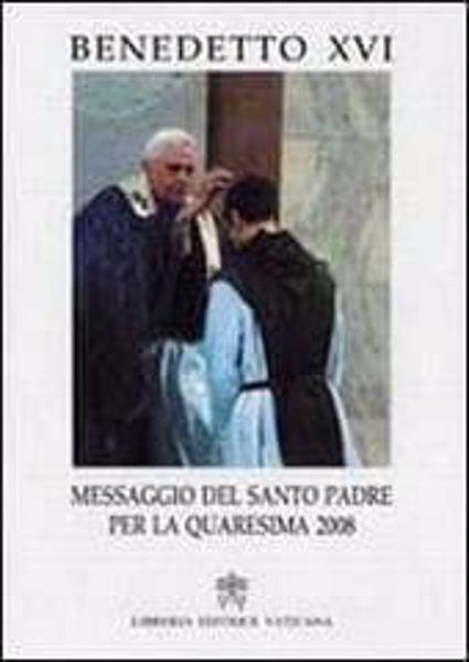 Picture of Messaggio del Santo Padre per la Quaresima 2008