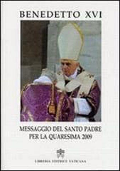 Immagine di Messaggio del Santo Padre per la Quaresima 2009