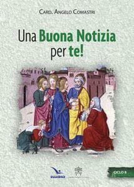 Picture of Una buona notizia per te. Omelie Ciclo B Angelo Comastri Elledici
