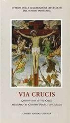 Imagen de Via Crucis. Quattro testi di Via Crucis. 1986, 1988, 1991, 1992 presieduta dal Santo Padre al Colosseo. Con illustrazioni a colori