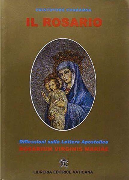 Immagine di Il Rosario. Riflessione sulla Lettera Apostolica Rosarium Virginis Mariae di Giovanni Paolo II