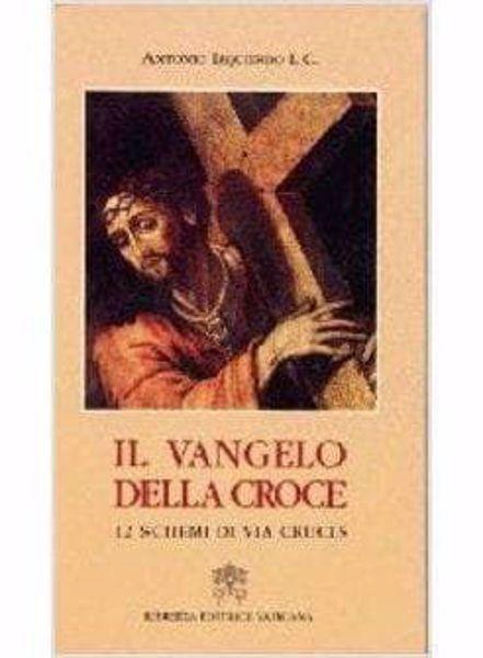 Immagine di Il Vangelo della Croce 12 schemi di Via Crucis L.C. Antonio Izquierdo