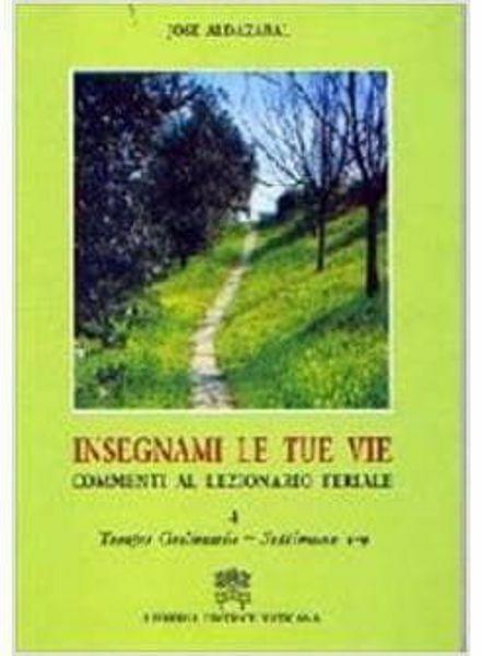 Picture of Insegnami le tue vie. Commenti al Lezionario feriale. Volume 4 Tempo Ordinario. Settimane 1-9