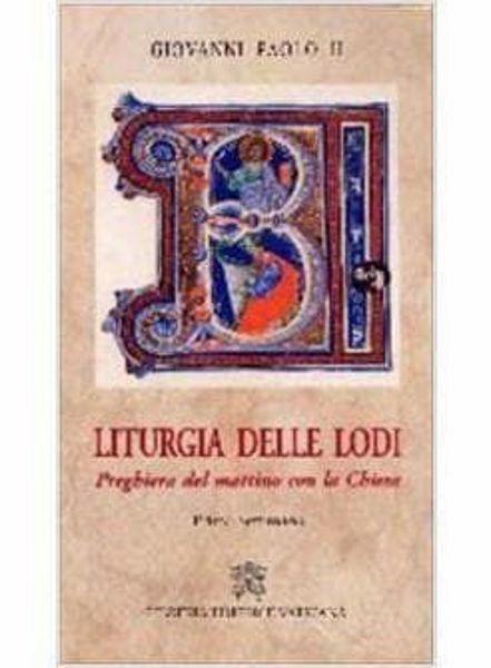 Picture of Liturgia delle Lodi. Commenti. Preghiera del mattino con la Chiesa. Prima Settimana