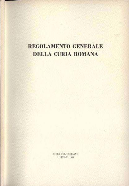 Imagen de Regolamento generale della Curia Romana. 1 luglio 1999