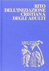 Picture of Rito dell' iniziazione cristiana degli adulti. Ristampa aggiornata 2008 Rituale Romano