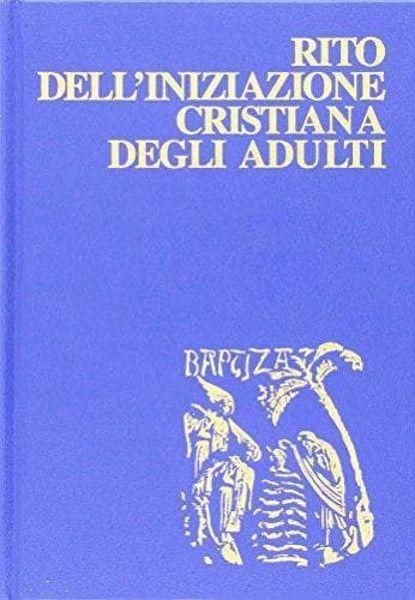 Imagen de Rito dell' iniziazione cristiana degli adulti. Ristampa aggiornata 2008 Rituale Romano