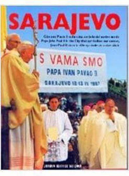 Picture of Sarajevo. Giovanni Paolo II nella città simbolo del nostro secolo Pope John Paul II in the City that symbolizes our century. Jean-Paul II dans la ville symbole de notre siècle