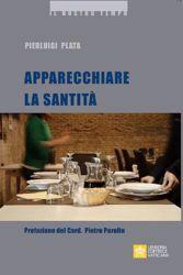 Picture of Apparecchiare la Santità. Il cibo nella predicazione di Papa Francesco Pierluigi Plata