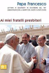 Picture of Ai miei fratelli presbiteri. Lettera ai sacerdoti in occasione del 160° anniversario della morte del Santo Curato d'Ars Papa Francesco