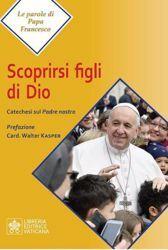 Picture of Scoprirsi Figli di Dio. Catechesi sul Padre Nostro Papa Francesco