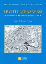 Immagine di I Patti Lateranensi in occasione del 90° anniversario (1929-2019) Pontificio Comitato di Scienze Storiche Bernard Ardura