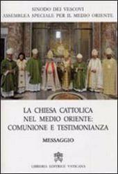 Immagine di Assemblea speciale per il Medio Oriente La Chiesa Cattolica in Medio Oriente: comunione e testimonianza. Messaggio di Benedetto XVI Sinodo dei Vescovi