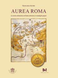 Imagen de Aurea Roma. La storia urbanistica di Roma attraverso le medaglie papali Giancarlo Altieri