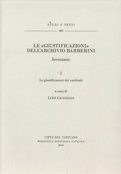 """Immagine di Le """" Giustificazioni """" dell' Archivio Barberini. Inventario. Volume 1 Le Giustificazioni dei Cardinali"""