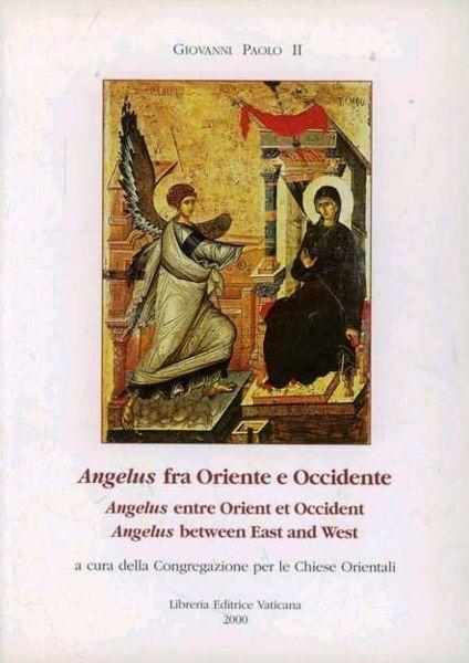 Immagine di Angelus fra Oriente e Occidente. Angelus entre Orient et Occident. Angelus between East and West Giovanni Paolo II Congregazione per le Chiese Orientali
