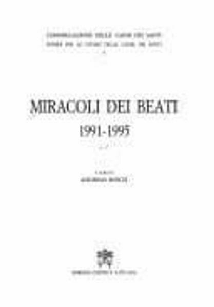 Immagine di Miracoli dei Beati. Volume 2 1991-1995 Sussidi per lo studio delle cause dei santi Andreas Resch, Congregazione delle Cause dei Santi